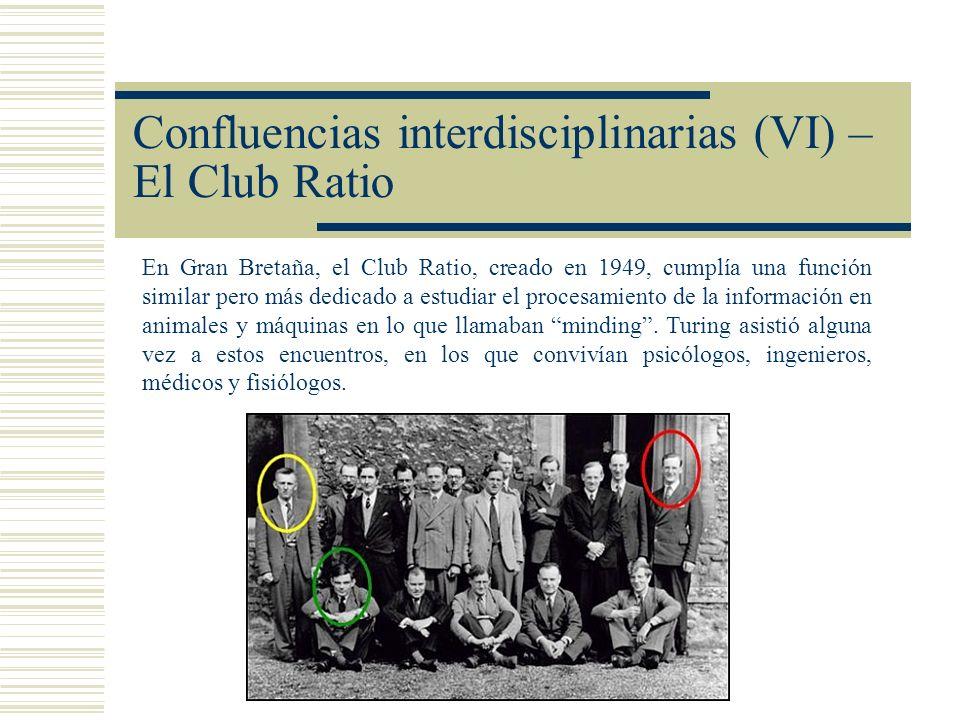 Confluencias interdisciplinarias (VI) – El Club Ratio En Gran Bretaña, el Club Ratio, creado en 1949, cumplía una función similar pero más dedicado a