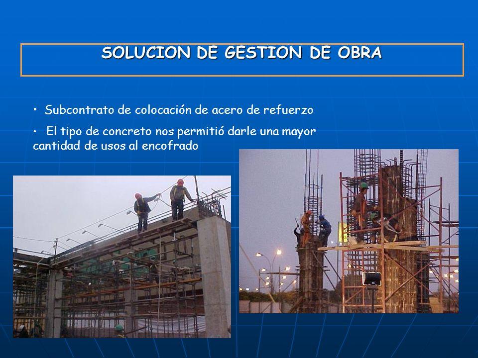 SOLUCION DE GESTION DE OBRA Subcontrato de colocación de acero de refuerzo El tipo de concreto nos permitió darle una mayor cantidad de usos al encofr