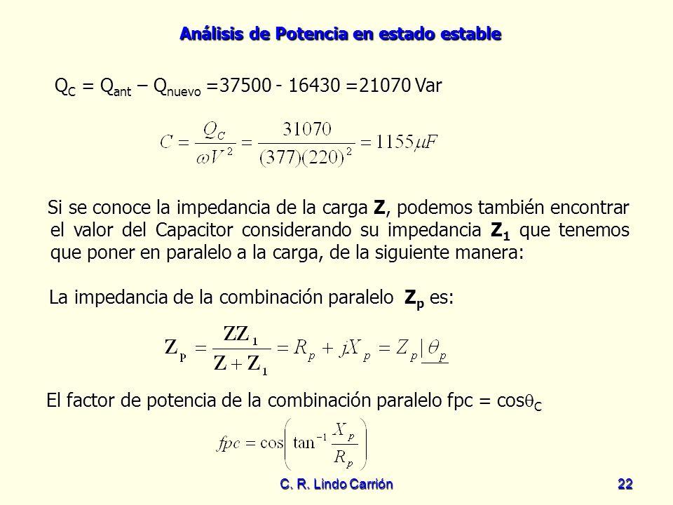 Análisis de Potencia en estado estable C. R. Lindo Carrión22 Si se conoce la impedancia de la carga Z, podemos también encontrar el valor del Capacito