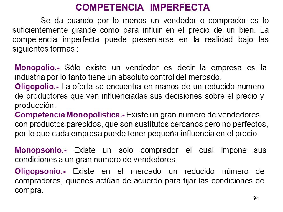 CMg = O CMe CVMe Precios Costos Q Po 3. CERO GANANCIAS ECONOMICAS C Q* E IT = 0 Po E Q* CT = 0 Po E Q* 0 D = U = 0 93