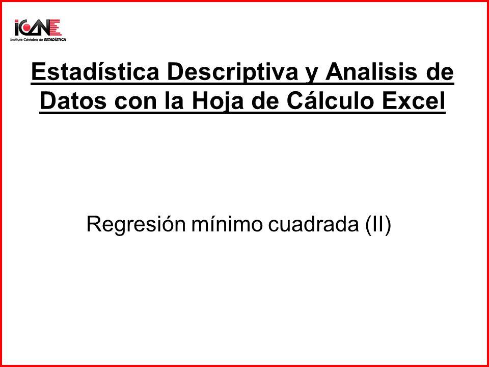 Estadística Descriptiva y Analisis de Datos con la Hoja de Cálculo Excel Regresión mínimo cuadrada (II)