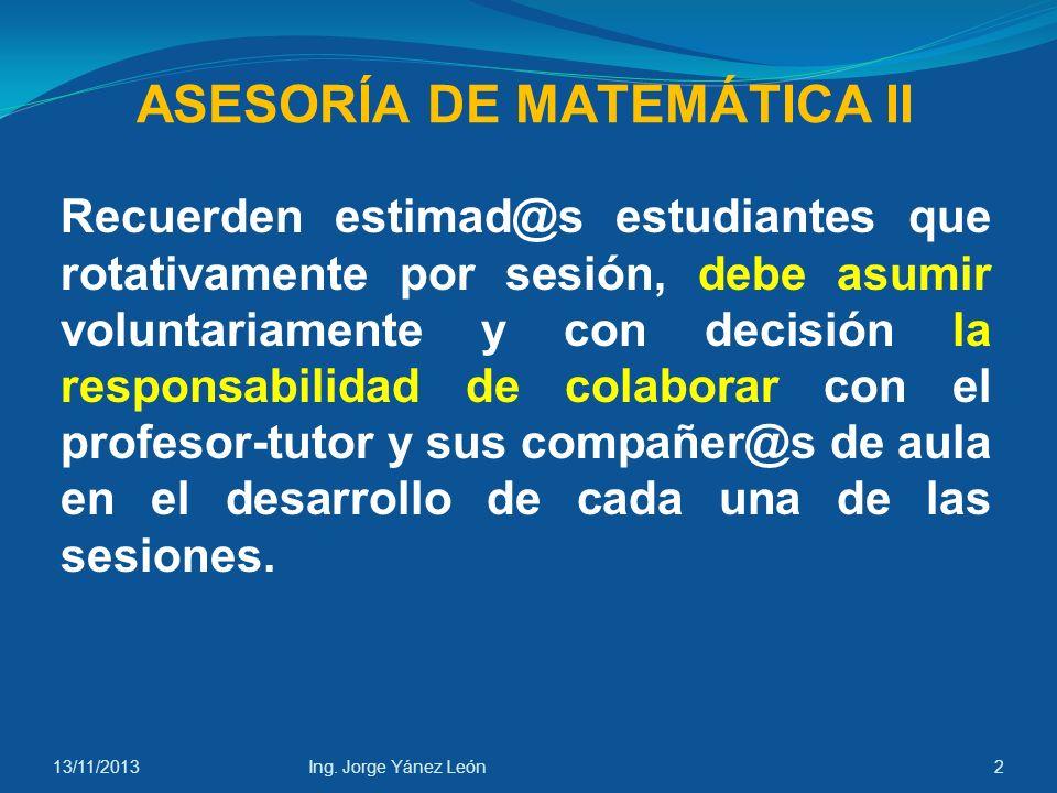 UNIVERSIDAD CATÓLICA DE CUENCA COMUNIDAD EDUCATIVA AL SERVICIO DEL PUEBLO UNIDAD ACADÉMICA DE INGENIERÍA COMERCIAL, ADMINISTRACIÓN Y CONTABILIDAD FACULTAD DE INGENIERÍA COMERCIAL FACULTAD DE CONTABILIDAD UNIDAD ACADÉMICA DE ESTUDIOS A DISTANCIA MATEMÁTICA II 13/11/20131Ing.