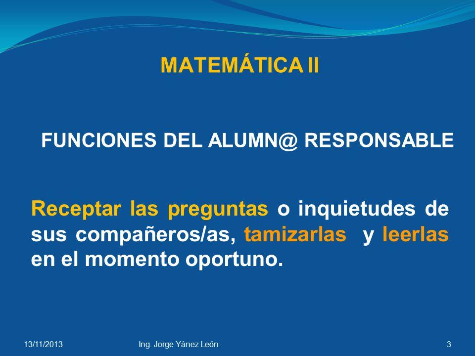 13/11/2013Ing. Jorge Yánez León13 Analizando: Máximo