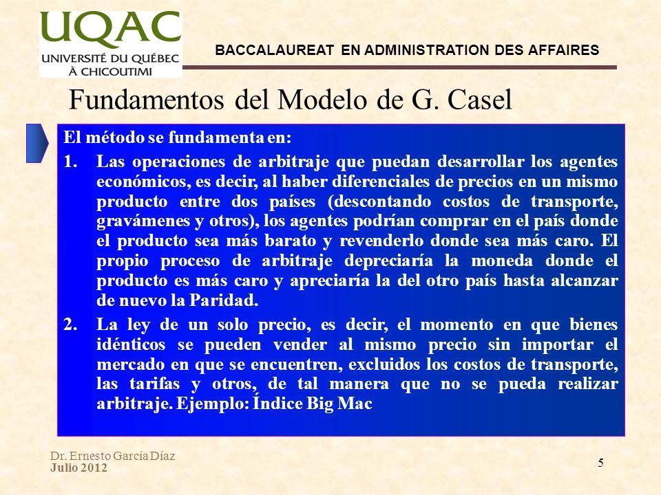 Dr. Ernesto García Díaz Julio 2012 BACCALAUREAT EN ADMINISTRATION DES AFFAIRES 5 Fundamentos del Modelo de G. Casel El método se fundamenta en: 1.Las