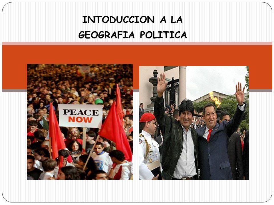 INTODUCCION A LA GEOGRAFIA POLITICA