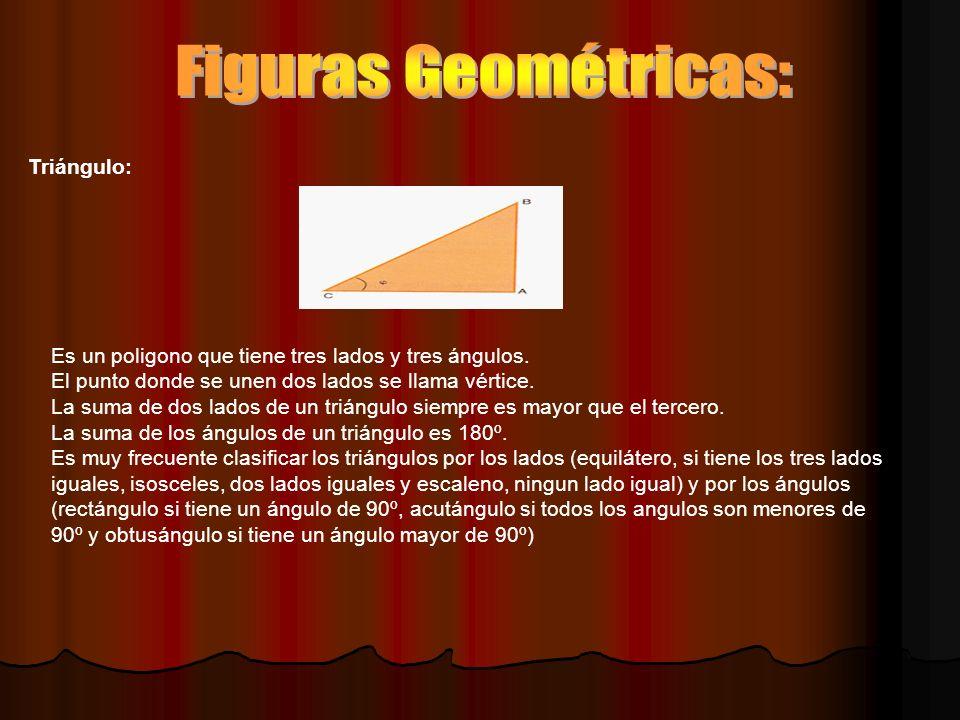 Triángulo: Es un poligono que tiene tres lados y tres ángulos.