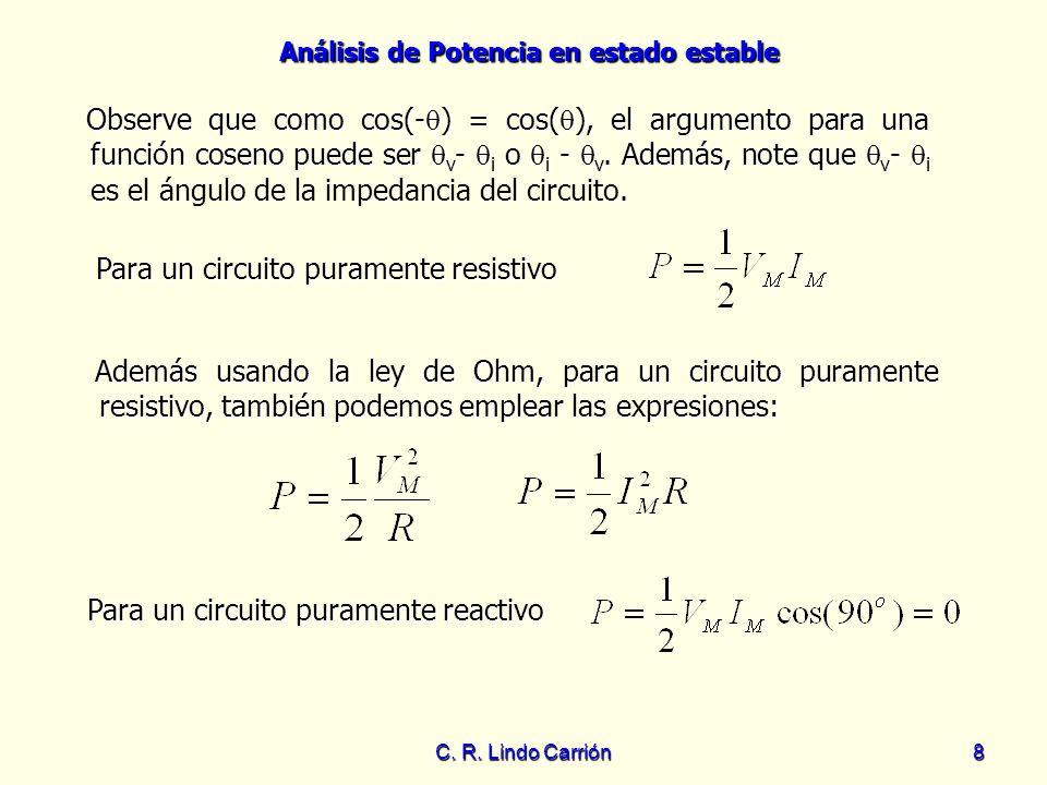 Análisis de Potencia en estado estable C. R. Lindo Carrión8 Observe que como cos(- ) = cos( ), el argumento para una función coseno puede ser v - i o