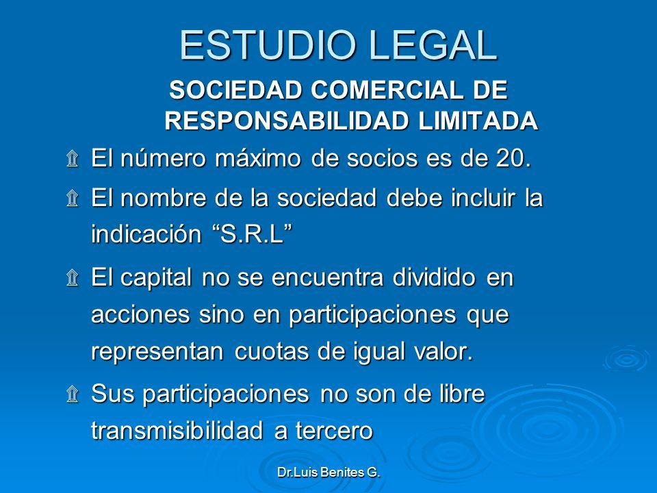ESTUDIO LEGAL SOCIEDAD COMERCIAL DE RESPONSABILIDAD LIMITADA ۩ El número máximo de socios es de 20. ۩ El nombre de la sociedad debe incluir la indicac