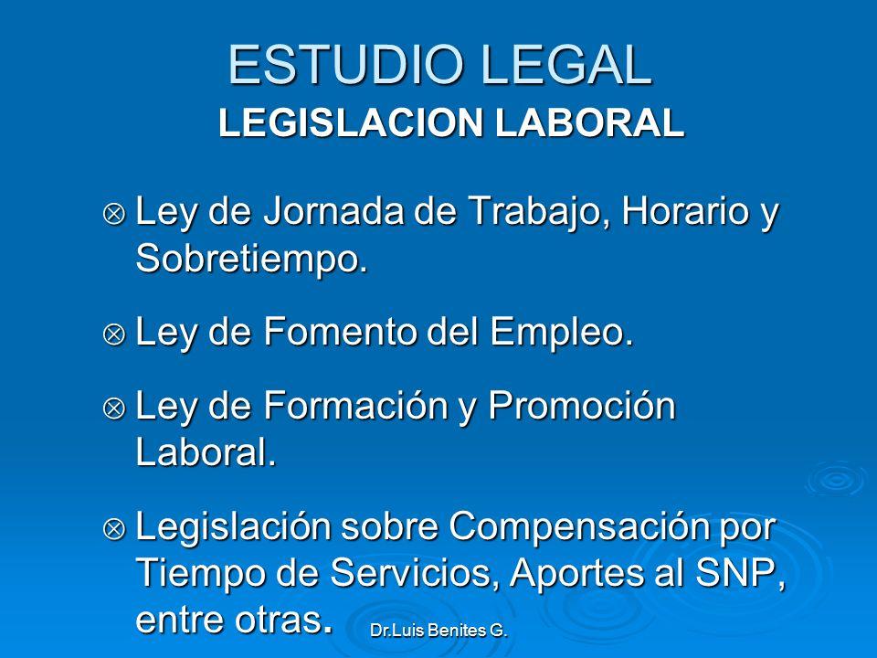 ESTUDIO LEGAL LEGISLACION LABORAL Ley de Jornada de Trabajo, Horario y Sobretiempo. Ley de Jornada de Trabajo, Horario y Sobretiempo. Ley de Fomento d
