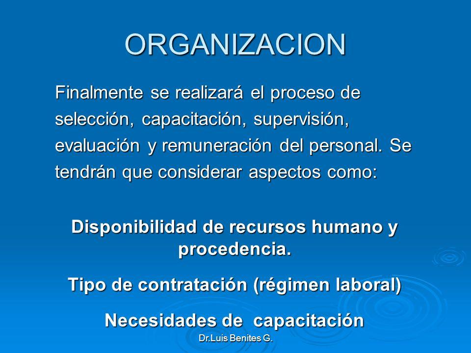 ORGANIZACION Finalmente se realizará el proceso de selección, capacitación, supervisión, evaluación y remuneración del personal. Se tendrán que consid
