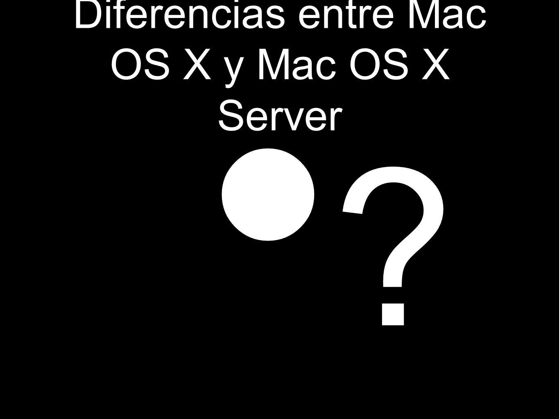 Diferencias entre Mac OS X y Mac OS X Server ?