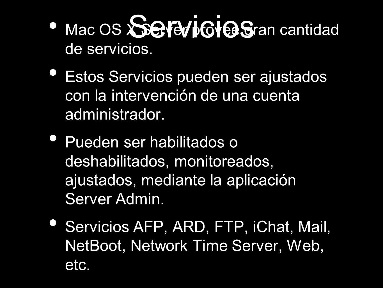 Servicios Mac OS X Server provee gran cantidad de servicios. Estos Servicios pueden ser ajustados con la intervención de una cuenta administrador. Pue