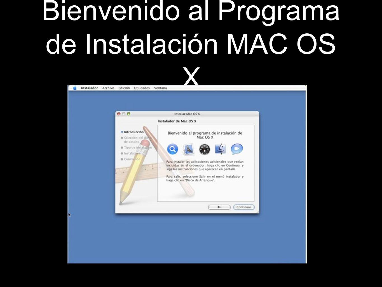 Bienvenido al Programa de Instalación MAC OS X