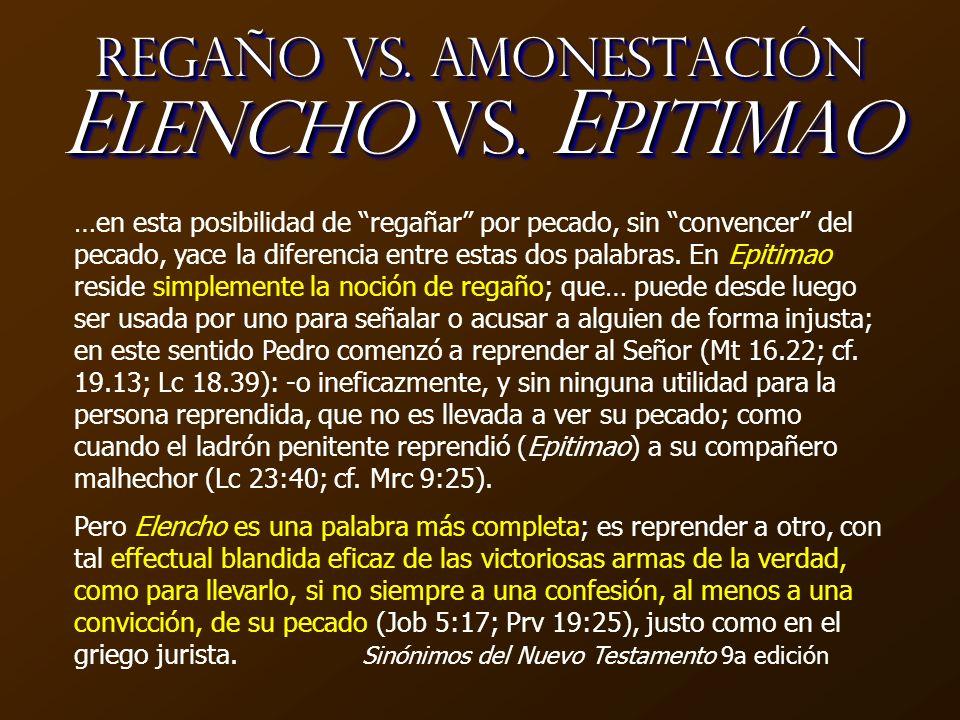 Regaño vs. Amonestación E lencho vs. E pitimao …en esta posibilidad de regañar por pecado, sin convencer del pecado, yace la diferencia entre estas do