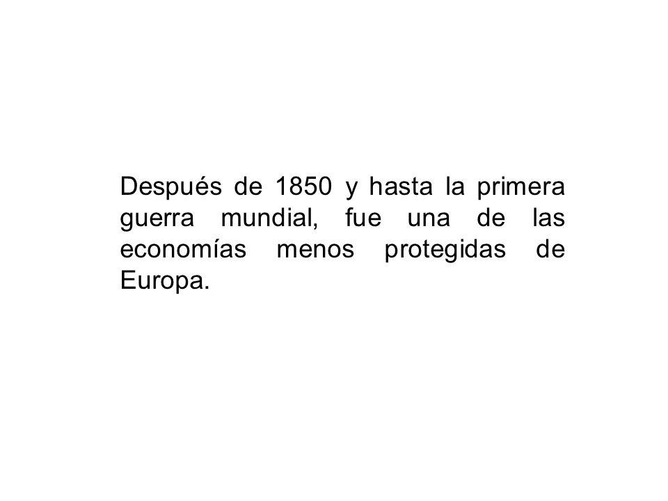 Después de 1850 y hasta la primera guerra mundial, fue una de las economías menos protegidas de Europa.