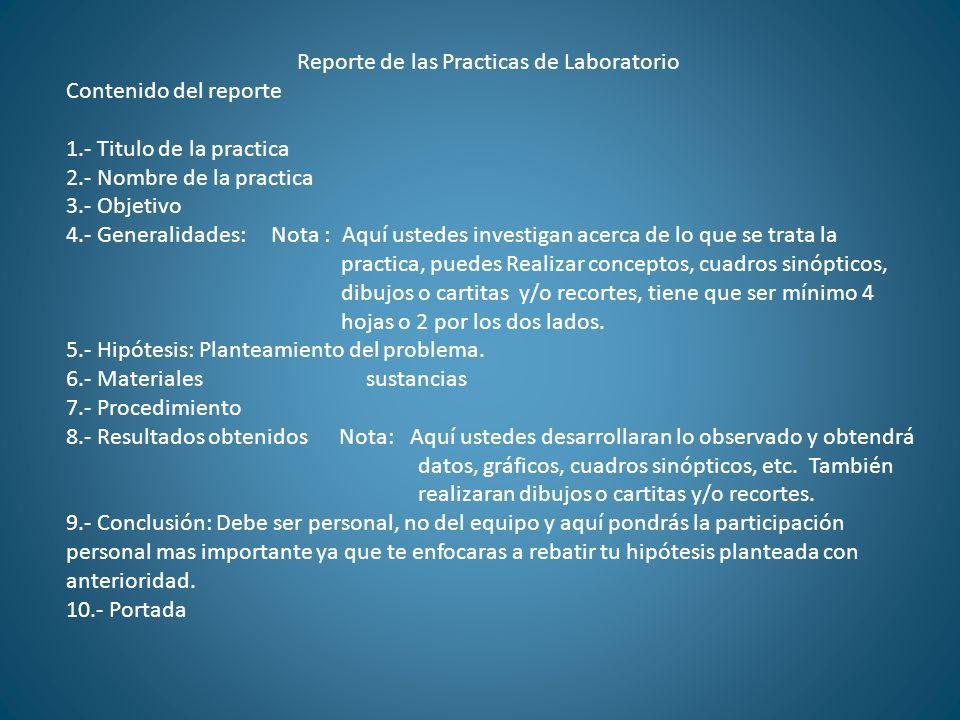 Reporte de las Practicas de Laboratorio Contenido del reporte 1.- Titulo de la practica 2.- Nombre de la practica 3.- Objetivo 4.- Generalidades: Nota