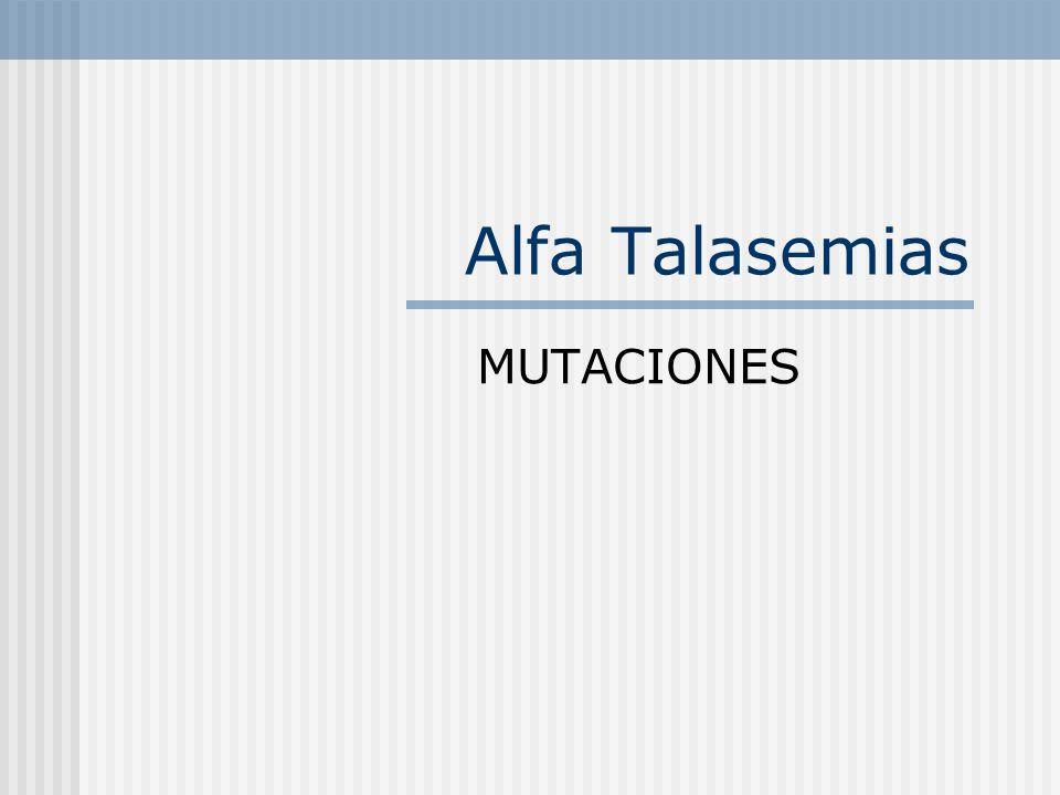 Alfa Talasemias MUTACIONES