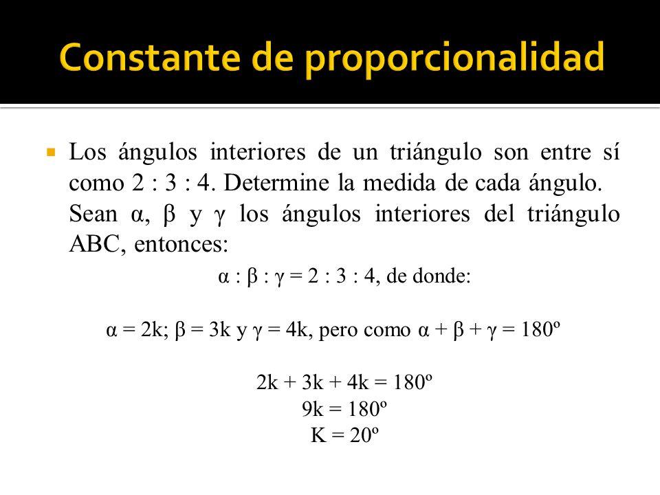 Los ángulos interiores de un triángulo son entre sí como 2 : 3 : 4. Determine la medida de cada ángulo. Sean α, β y γ los ángulos interiores del trián