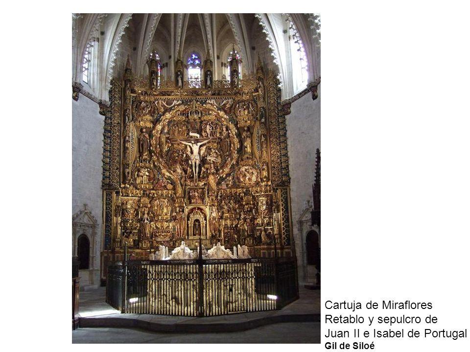 Cartuja de Miraflores Retablo y sepulcro de Juan II e Isabel de Portugal Gil de Siloé