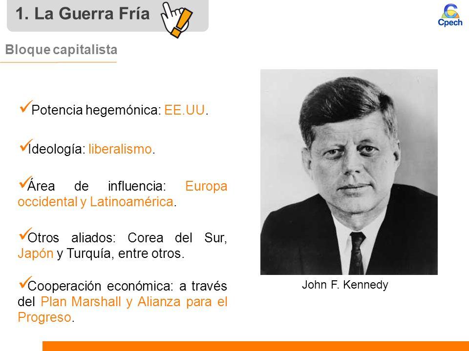 Bloque capitalista Ideología: liberalismo. Potencia hegemónica: EE.UU. Área de influencia: Europa occidental y Latinoamérica. Otros aliados: Corea del