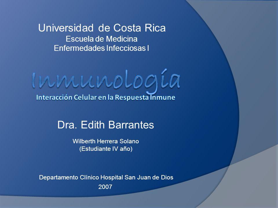 Departamento Clínico Hospital San Juan de Dios Universidad de Costa Rica Escuela de Medicina Enfermedades Infecciosas I 2007 Dra. Edith Barrantes Wilb