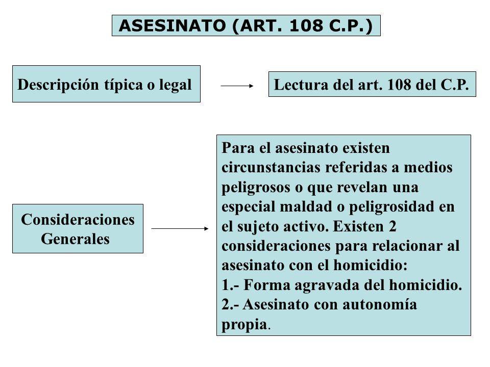 ASESINATO (ART. 108 C.P.) Descripción típica o legal Lectura del art. 108 del C.P. Consideraciones Generales Para el asesinato existen circunstancias