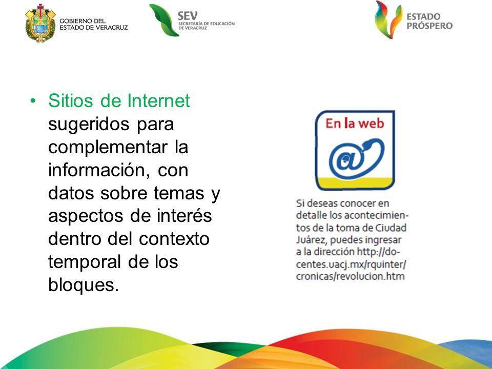Sitios de Internet sugeridos para complementar la información, con datos sobre temas y aspectos de interés dentro del contexto temporal de los bloques