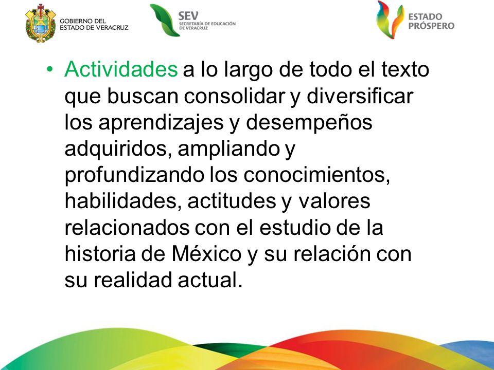Actividades a lo largo de todo el texto que buscan consolidar y diversificar los aprendizajes y desempeños adquiridos, ampliando y profundizando los c