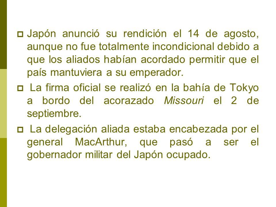 Japón anunció su rendición el 14 de agosto, aunque no fue totalmente incondicional debido a que los aliados habían acordado permitir que el país mantu