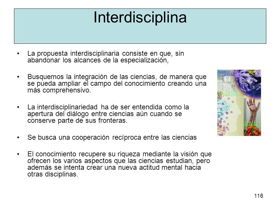 115 Relación con otras disciplinas. Integrar conocimientos de otras disciplinas a la propia. REFLEXIÓN El conocimiento es uno sólo Sin abandonar los a