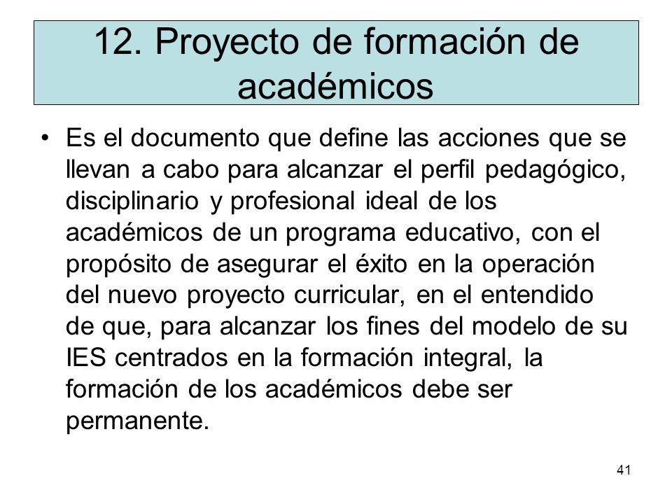 40 11. Organización del Plan de Estudios Es una descripción de los elementos que integran el plan de estudios y la relación entre ellos; incluye ademá
