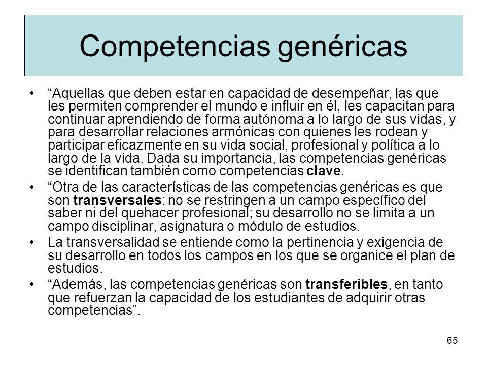 64 V. Habilidades básicas Las habilidades genéricas especifican lo que se debe hacer para construir una competencia u obtener un resultado o un desemp