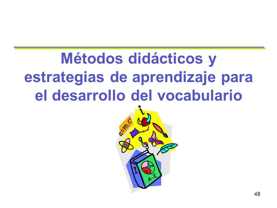 46 Métodos didácticos y estrategias de aprendizaje para el desarrollo del vocabulario