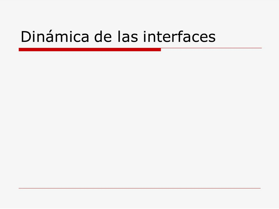 Dinámica de las interfaces