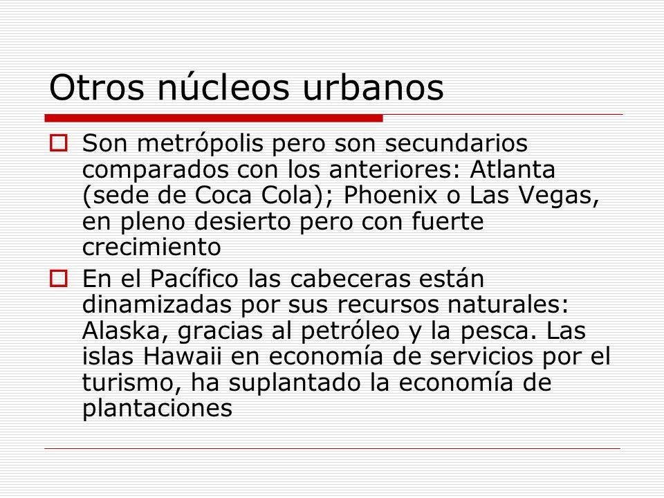 Otros núcleos urbanos Son metrópolis pero son secundarios comparados con los anteriores: Atlanta (sede de Coca Cola); Phoenix o Las Vegas, en pleno de