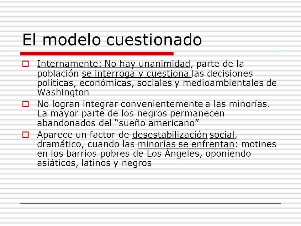 El modelo cuestionado Internamente: No hay unanimidad, parte de la población se interroga y cuestiona las decisiones políticas, económicas, sociales y