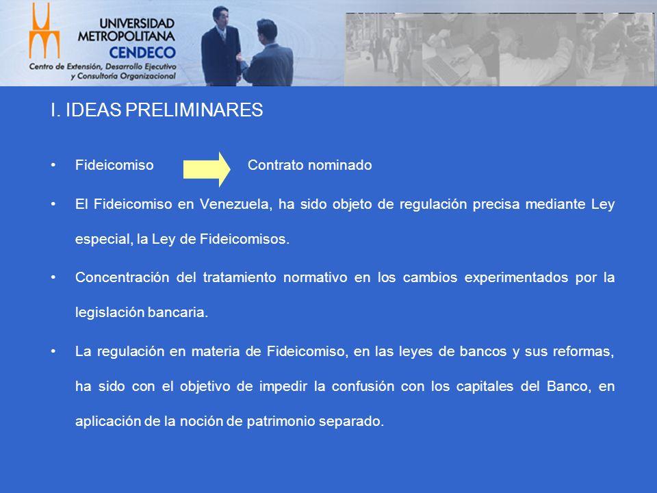 Fideicomiso Contrato nominado El Fideicomiso en Venezuela, ha sido objeto de regulación precisa mediante Ley especial, la Ley de Fideicomisos. Concent