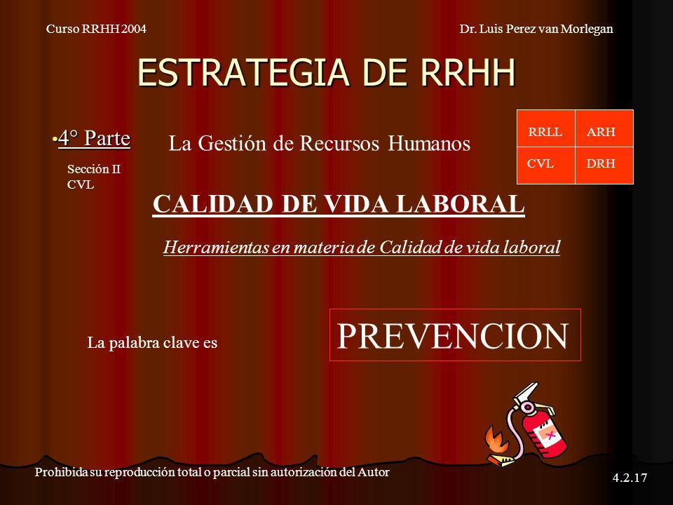 ESTRATEGIA DE RRHH 4° Parte 4° Parte Curso RRHH 2004Dr. Luis Perez van Morlegan Prohibida su reproducción total o parcial sin autorización del Autor 4