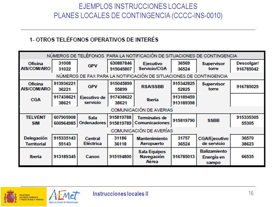 Instrucciones locales II 16 EJEMPLOS INSTRUCCIONES LOCALES PLANES LOCALES DE CONTINGENCIA (CCCC-INS-0010)