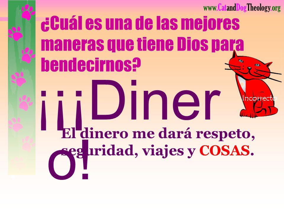 www.CatandDogTheology.org La bondad de Dios se enfoca en mí: Jesús murió para darme buena vida. Los ángeles existen para servirme. La iglesia existe p