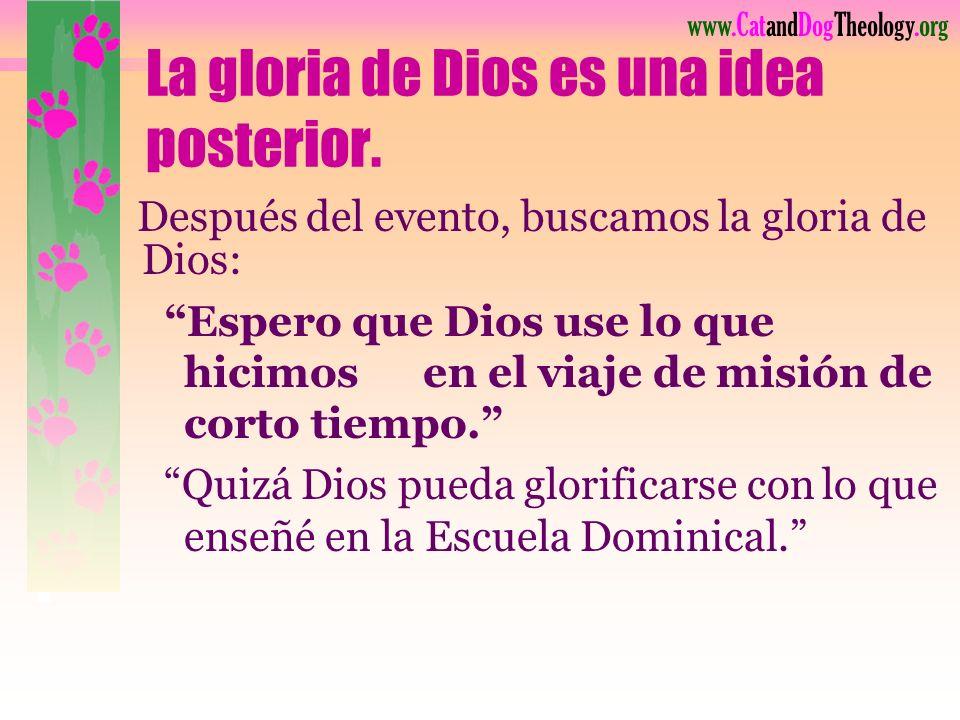 www.CatandDogTheology.org Pero, ¿Dónde Gloria de Dios? est á la