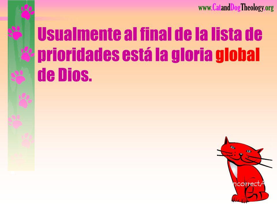 www.CatandDogTheology.org La gloria de Dios es una idea posterior. Después del evento, buscamos la gloria de Dios: Espero que Dios use lo que hicimos