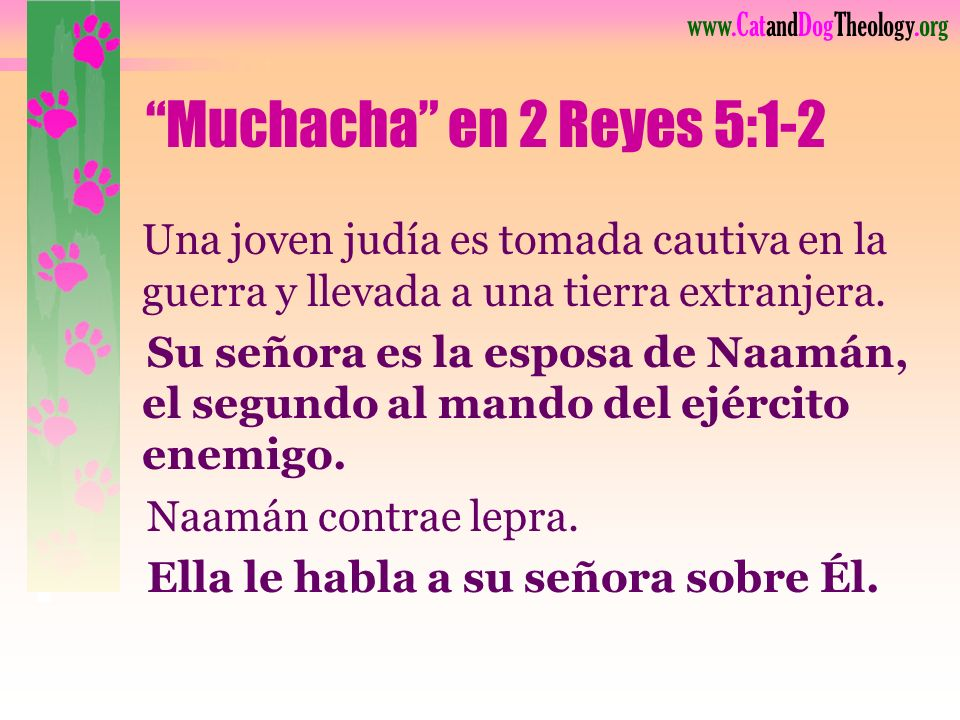 www.CatandDogTheology.org Vida # 2: La Muchacha