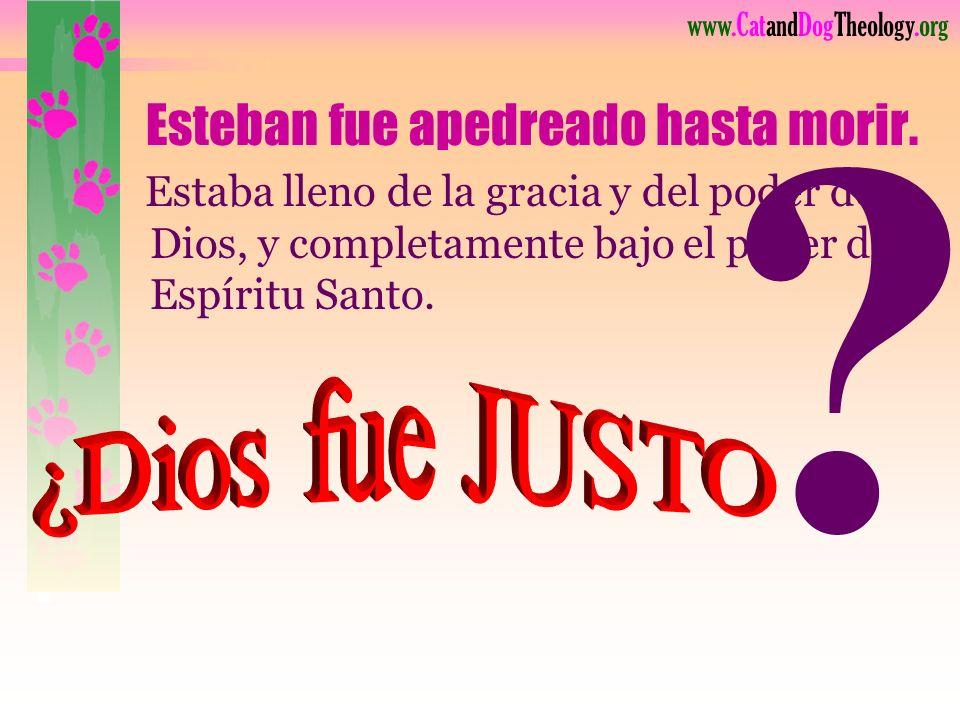 www.CatandDogTheology.org Hechos 7:57 Después de escuchar a Esteban, Entonces ellos dando grandes voces, se taparon los oídos, y arremetieron a una co