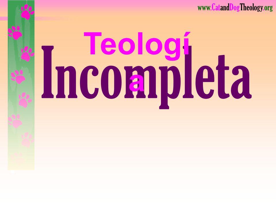 www.CatandDogTheology.org Teología Incompleta Escuche esta Oración: Señor, gracias por morir en la cruz por nuestros pecados.