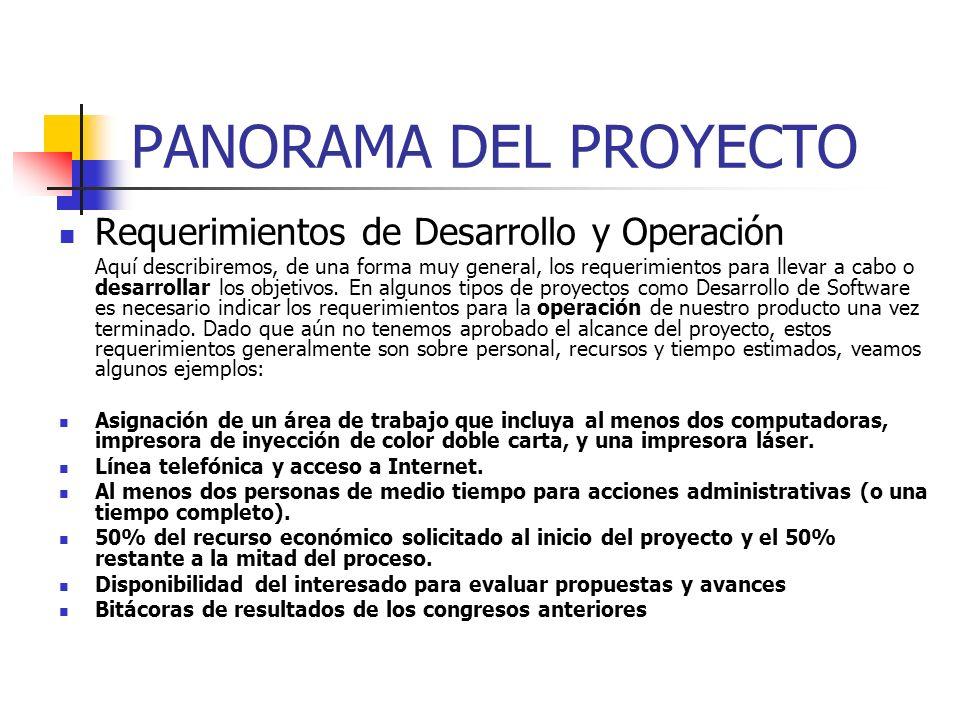 PANORAMA DEL PROYECTO Requerimientos Funcionales (Obj. específicos) Plantear las acciones macro que debemos hacer para lograr el objetivo del proyecto