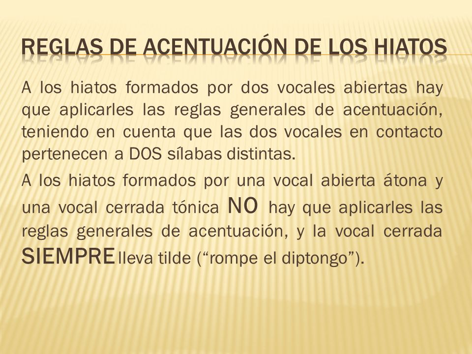 A los hiatos formados por dos vocales abiertas hay que aplicarles las reglas generales de acentuación, teniendo en cuenta que las dos vocales en conta