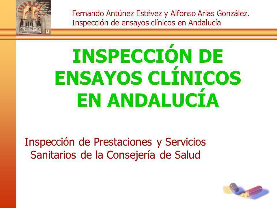 Fernando Antúnez Estévez y Alfonso Arias González. Inspección de ensayos clínicos en Andalucía INSPECCIÓN DE ENSAYOS CLÍNICOS EN ANDALUCÍA Inspección