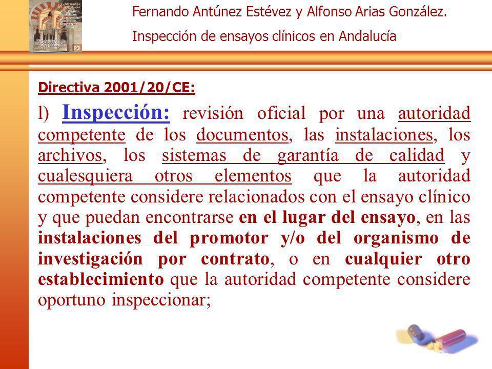 Fernando Antúnez Estévez y Alfonso Arias González. Inspección de ensayos clínicos en Andalucía Directiva 2001/20/CE: l) Inspección: revisión oficial p