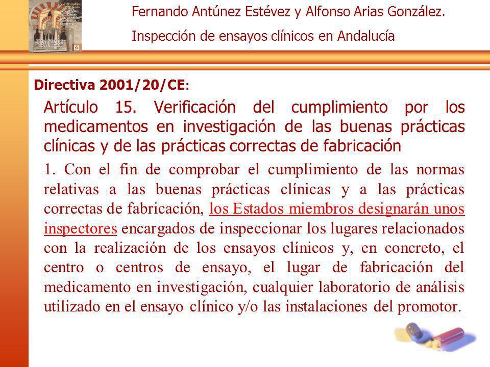 Fernando Antúnez Estévez y Alfonso Arias González. Inspección de ensayos clínicos en Andalucía Directiva 2001/20/CE : Artículo 15. Verificación del cu